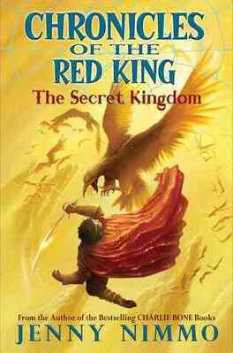 Couverture du livre : Chronicles of the Red King, Book 1 : The Secret Kingdom