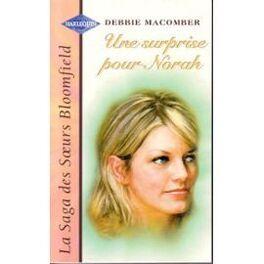 Couverture du livre : La saga des soeurs Bloomfield, tome 3 : Une surprise pour Norah