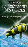 La Compagnie des glaces, tome 35 : Train spécial pénitentiaire 34