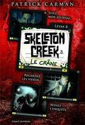Skeleton Creek, Tome 3 : Le Crâne