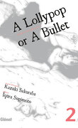 A lollypop or a bullet, tome 2