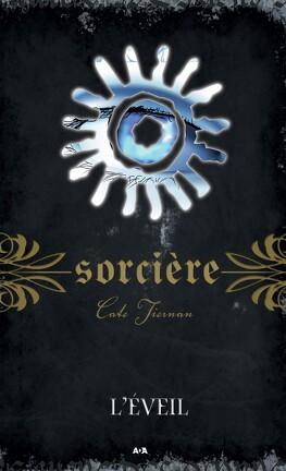 Couverture du livre : Sorcière, Tome 5 : L'Éveil