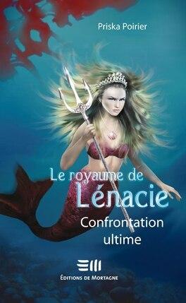 Couverture du livre : Le Royaume de Lénacie, Tome 5 : Confrontation Ultime