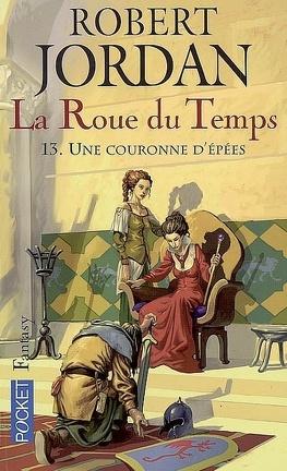 Couverture du livre : La Roue du Temps, Tome 13/22 : Une Couronne d'Epées