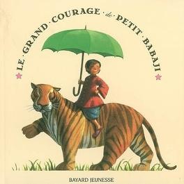 Couverture du livre : Le grand courage de Petit Babaji