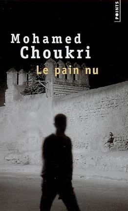 Le Pain Nu Recit Autobiographique Livre De Mohamed Choukri