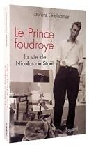 Couverture du livre : Le prince foudroyé : la vie de Nicolas de Staël