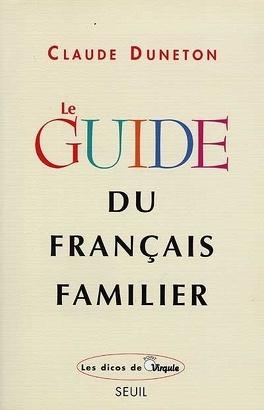 Couverture du livre : Le guide du français familier