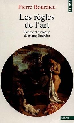 Couverture du livre : Les règles de l'art : genèse et structure du champ littéraire