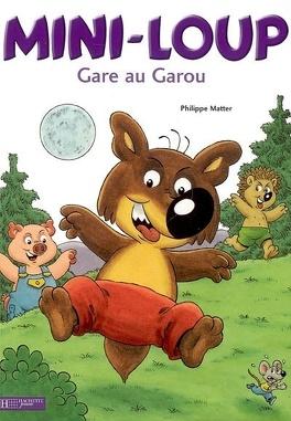 Couverture du livre : Mini-Loup, gare au garou