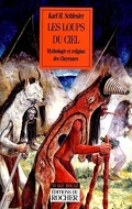 Les loups du ciel : mythologie et religion des Cheyennes