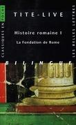 Histoire romaine : Volume 1, La fondation de Rome
