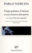 Vingt poèmes d'amour et une chanson désespérée : les vers du capitaine