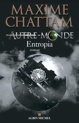 Couverture du livre : Autre-Monde, Tome 4 : Entropia