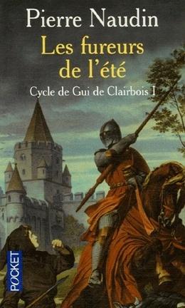 Couverture du livre : Le cycle de Gui de Clairbois - Tome 1 - Les fureurs de l'été