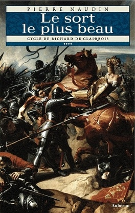 Couverture du livre : Le cycle de Richard de Clairbois - Tome 4 - Le sort le plus beau