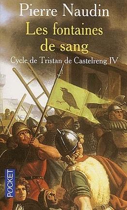 Couverture du livre : Le cycle de Tristan de Castelreng - Tome 4 - Les fontaines de sang