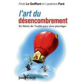 Couverture du livre : L'art du désencombrement : Se libérer de l'inutile pour vivre plus léger