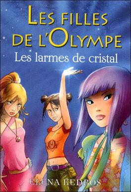 Couverture du livre : Les Filles de l'Olympe, Tome 1 : Les Larmes de cristal
