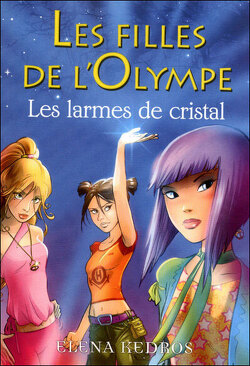 Couverture de Les Filles de l'Olympe, Tome 1 : Les Larmes de cristal