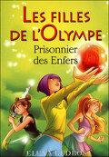 Les filles de l'Olympe, Tome 3 : Prisonnier des Enfers