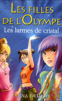 Les Filles de l'Olympe, Tome 1 : Les Larmes de cristal