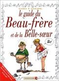 Le Guide Bd, tome 13 : Le guide du beau-frère et de la belle soeur