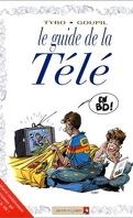 Le Guide Bd, tome 8 : Le guide de la télé