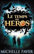 Le Temps des héros, tome 1 : Le feu bleu