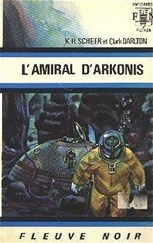 Couverture du livre : FNA - 541 - Perry Rhodan, tome 22 : L'Amiral d'Arkonis
