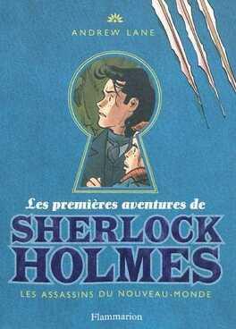 Couverture du livre : Les Premières Aventures de Sherlock Holmes, Tome 2 : Les Assassins du Nouveau-Monde