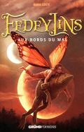 Fedeylins, tome 2 : Aux bords du mal