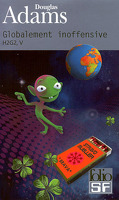 H2G2, Tome 5 : Globalement inoffensive