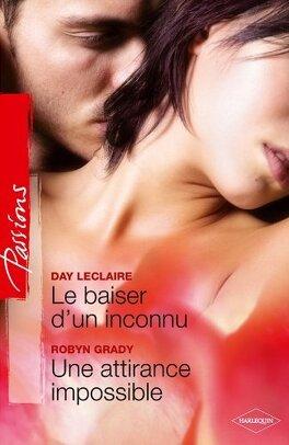 Couverture du livre : Le baiser d'un inconnu / Une attirance impossible