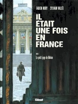 Couverture du livre : Il était une fois en France, Tome 5 : Le petit juge de Melun