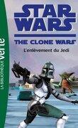 Star Wars - The Clone Wars, tome 8 : L'enlèvement du Jedi