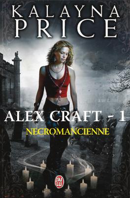 Couverture du livre : Alex Craft, Tome 1 : Nécromancienne