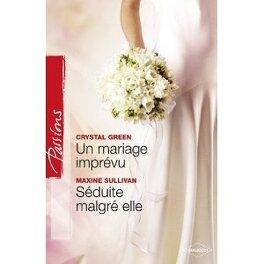 Couverture du livre : Un mariage imprévu - Séduite malgré elle