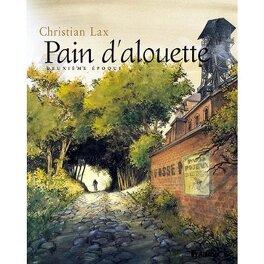 Couverture du livre : Pain d'alouette, tome 2: deuxième époque