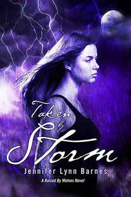 Couverture du livre : Raised by Wolves, Tome 3 : Taken by Storm
