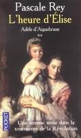 Adèle d'Aiguebrune, tome 2 : L'heure d'Élise