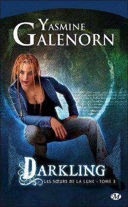 Couverture du livre : Les Sœurs de la lune, Tome 3 : Darkling
