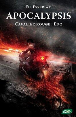 Couverture du livre : Apocalypsis, Tome 2 : Cavalier Rouge : Edo