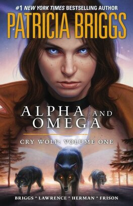 Couverture du livre : Alpha & Omega : Cry Wolf, Tome 1