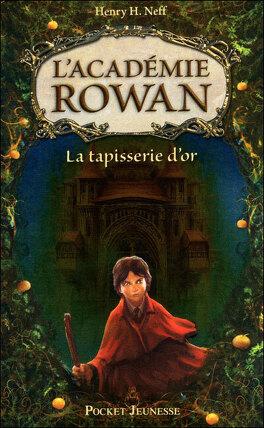 Couverture du livre : L'Académie Rowan, tome 1 : La Tapisserie d'Or