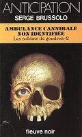 Les Soldats de goudron, tome 2 : Ambulance cannibale non identifiée