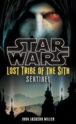 Star Wars - Lost Tribe of the Sith, Tome 6 : Sentinel