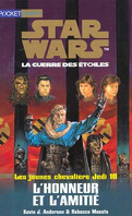 Star Wars, La Guerre des étoiles - Les jeunes chevaliers Jedi, tome 10 : L'Honneur et l'amitié