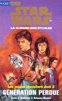 Star Wars, La Guerre des étoiles - Les jeunes chevaliers Jedi, tome 3 : Génération perdue