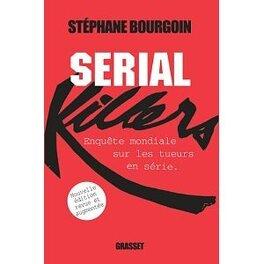 Couverture du livre : Serial killers - enquête mondiale sur les tueurs en série